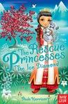The Ice Diamond (The Rescue Princesses #10)