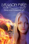 Dragon Fire by Dina von Lowenkraft