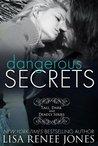 Dangerous Secrets by Lisa Renee Jones