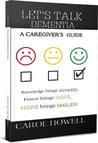 LET'S TALK DEMENTIA-A Caregiver's Guide