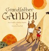Grandfather Gandhi by Arun Gandhi