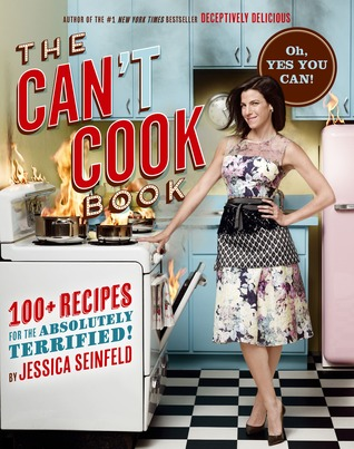 The Cant Cook Book: Recipes for the Absolutely Terrified!