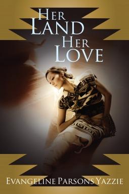 Her Land, Her Love(Evangeline Parsons Yazzies Series 1)