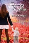 Twenty Weeks (Twenty Weeks, #1)