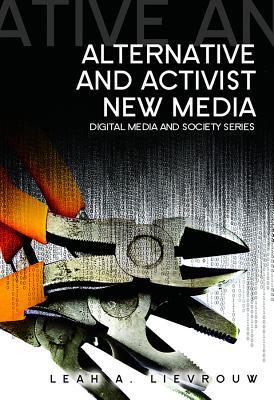 Alternative And Activist New Media (Digital Media And Society) EPUB