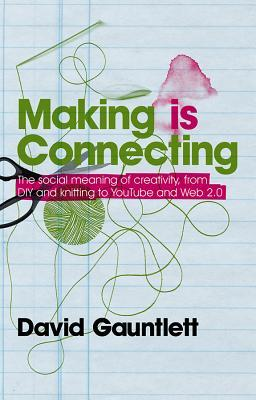 Making Is Connecting by David Gauntlett