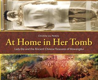 at-home-in-her-tomb-lady-dai-and-the-ancient-chinese-treasures-of-mawangdui