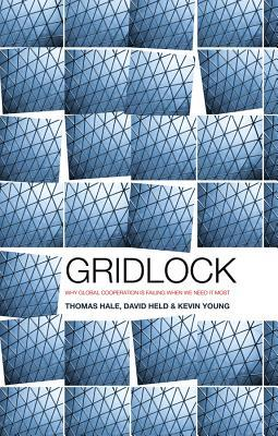 gridlock-why-global-cooperation-is-failing-when-we-need-it-most