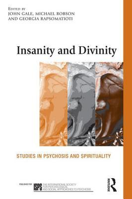 Insanity and Divinity: Philosophical and Psychoanalytic Studies in Psychosis and Spirituality