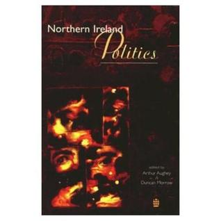 Northern Ireland Politics by Arthur Aughey