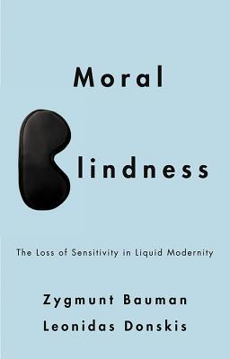 Moral blindness the loss of sensitivity in liquid modernity by 16692098 fandeluxe Choice Image