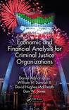Economic and Financial Analysis for Criminal Justice Organizations