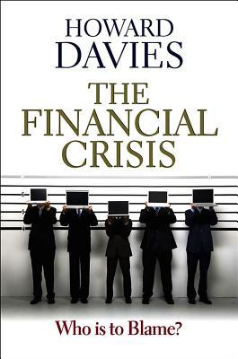 The Financial Crisis: Who Is to Blame?