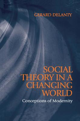 Social Theory in a Changing World: The Social Explanation of False Beliefs