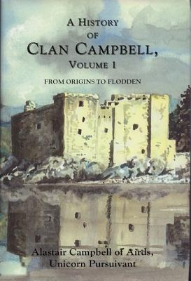 A History of Clan Campbell: From Origins to Flodden