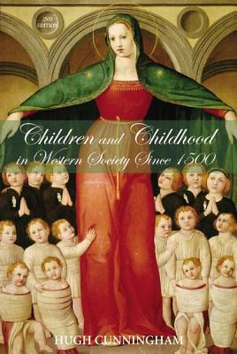 Children and Childhood in Western Society Since 1500, 2nd Edi... by Hugh Cunningham