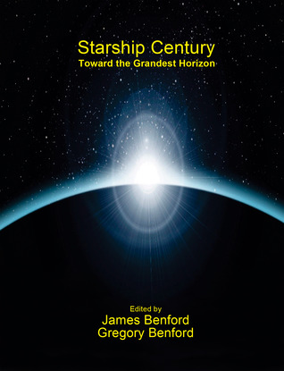 Starship Century: Toward the Grandest Horizon