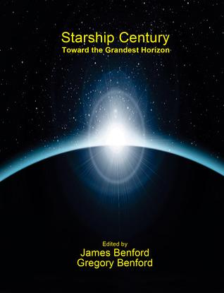 Starship Century: Toward the Grandest Horizon