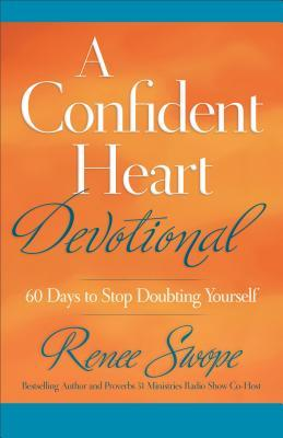 A Confident Heart Devotional by Renee Swope