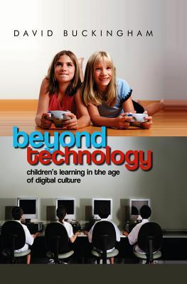 Beyond Technology: Children's Learning in the Age of Digital Culture
