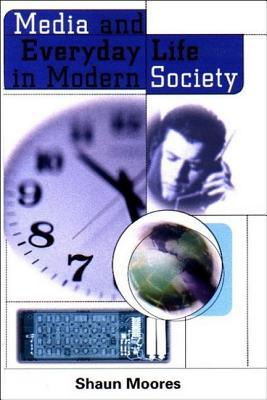 Livres audio les plus téléchargés Media and Everyday Life in Modern Society PDF CHM by Shaun Moores