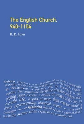 The English Church, 940-1154 Medieval World Series, The