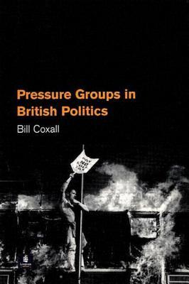 Pressure Groups in British Politics by W. N. Coxall