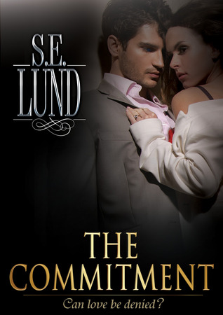 The Commitment (Unrestrained, #2) by S.E. Lund