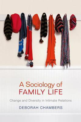 A Sociology of Family Life: Change and Diversity in Intimate Relations