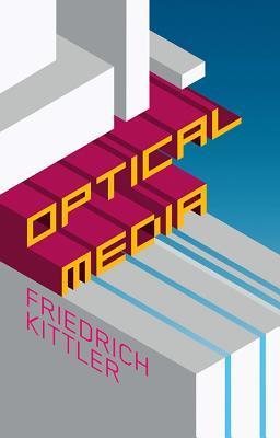 Optical Media by Friedrich A. Kittler