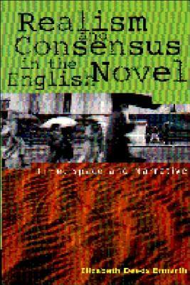 Realism and Consensus in the English Novel by Elizabeth Deeds Ermarth