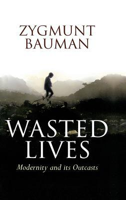 Wasted lives modernity and its outcasts by zygmunt bauman 46818 fandeluxe Choice Image