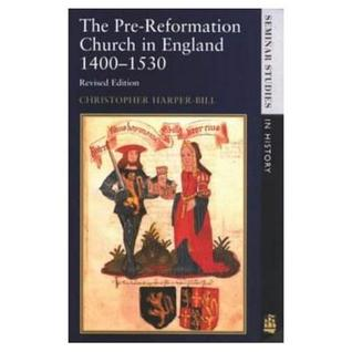 The Pre Reformation Church In England, 1400 1530