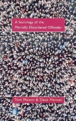 The Sociology of the Mentally Disordered Offender