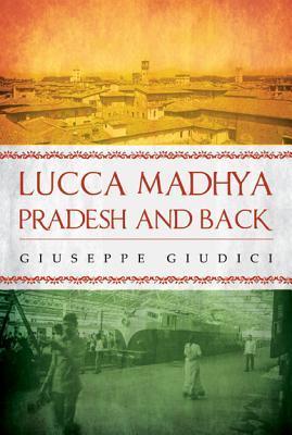 Lucca Madhya Pradesh and Back