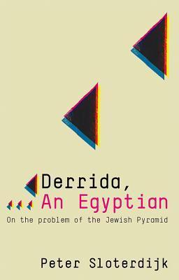 Derrida, an Egyptian by Peter Sloterdijk
