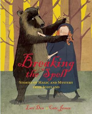 Breaking the Spell: Stories of Magic and Mystery from Scotland