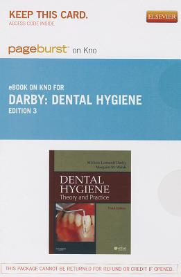 Dental Hygiene - Pageburst E-Book on Kno (Retail Access Card): Theory and Practice