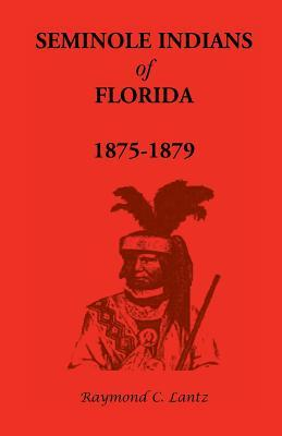 Seminole Indians Of Florida, 1875-1879
