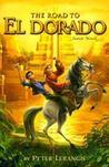 The Road to El Dorado by Peter Lerangis