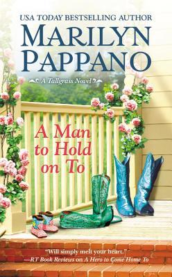 A Man To Hold On To (Tallgrass, #2)