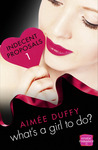 What's a Girl to Do? by Aimee Duffy