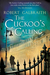 The Cuckoo's Calling (Cormoran Strike, #1) by Robert Galbraith