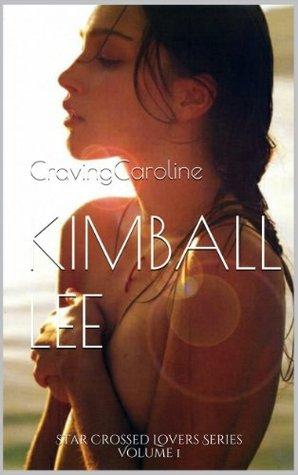 Craving Caroline (Star Crossed Lovers #1)