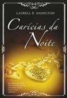 Carícias da Noite by Laurell K. Hamilton