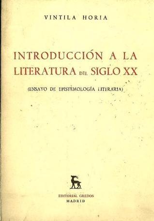 Introducción A La Literatura Del Siglo XX: Ensayo De Epistemología Literaria