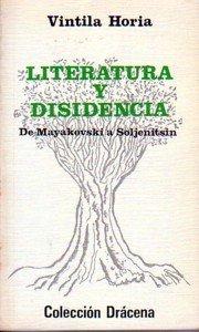 Literatura Y Disidencia: De Mayakovski A Soljenitsin
