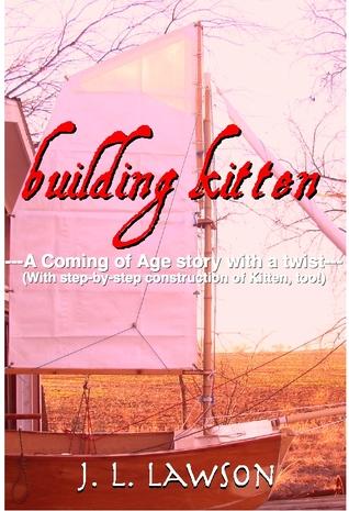 Building Kitten by J.L. Lawson