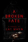 A Broken Fate by Cat Mann