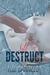 Self Destruct (Destroy #1)